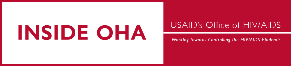 Inside OHA - USAID's Office of HIV/AIDS. Working towards controlling the HIV/AIDS Epidemic