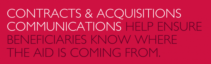 Contracts & Acquisitions Communications help ensure beneficiaries know where the aid is coming from.