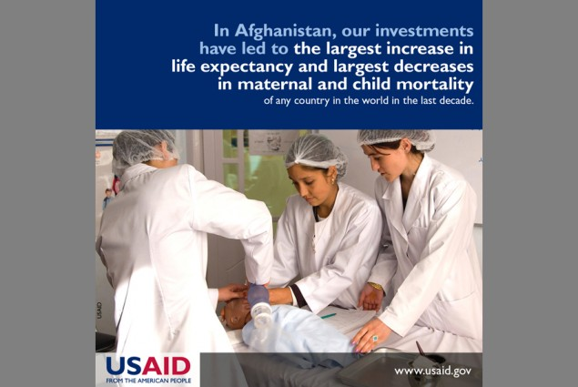 In Afghanistan, our investments have led to the largest increase in life expectancy and largest decreases in maternal and child